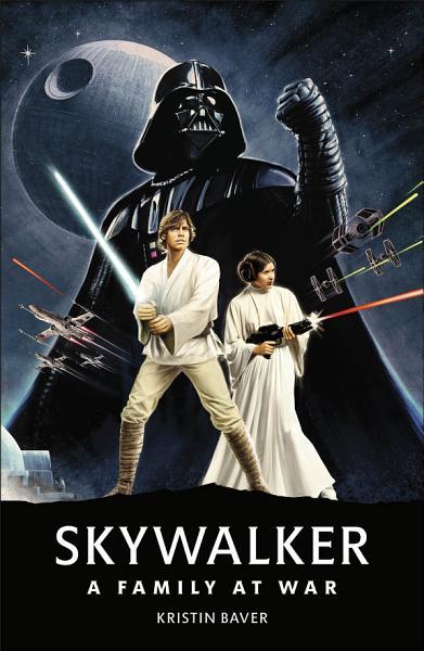 Download Star Wars Skywalker     A Family At War Book