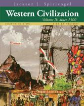 Western Civilization: A Brief History, Volume II: Since 1500: Edition 8