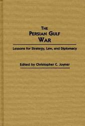 The Persian Gulf War: Lessons for Strategy, Law, and Diplomacy