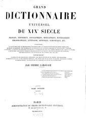 Grand dictionnaire universel du XIXe siècle: Français, historique, géographique, mythologique, bibliographique, littéraire, artistique, scientifique, etc.,etc, Volume1