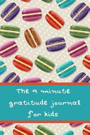 The 4 Minute Gratitude Journal for Kids Book
