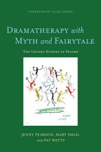 Dramatherapy with Myth and Fairytale PDF