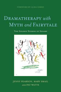 Dramatherapy with Myth and Fairytale Book