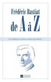 Frédéric Bastiat de A à Z: ses meilleures citations classées par thèmes