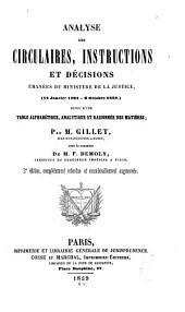 Analyse des circulaires, instructions et décisions émanées du Ministère de la justice, (12 janvier 1791-6 octobre 1858) suivie d'une table alphabétique, analytique et raisonnée des matières