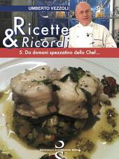 Ricette & Ricordi - 5.: Da domani spezzatino dello chef