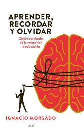 Aprender, recordar y olvidar: Claves cerebrales de la memoria y la educación