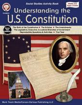 Understanding the U.S. Constitution, Grades 5 - 12