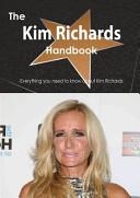 The Kim Richards Handbook   Everything You Need to Know about Kim Richards PDF