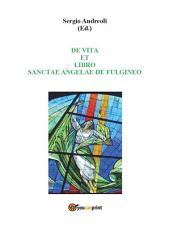 De Vita et Libro Sanctae Angelae de Fulgineo