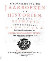 Jaarboeken en historien, ook zyn Germanië, en 't leeven van J. Agricola: Volume 1