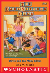 The Baby Sitters Club  98  Dawn and Too Many Sitters PDF