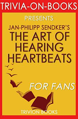 The Art of Hearing Heartbeats  By Jan Philipp Sendker  Trivia On Books