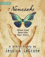 Namesake  Women s Bible Study Leader Guide PDF