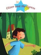 Oliver and the Ogress: Spine-Tingling Stories, Stories to Read to Big Boys and Girls