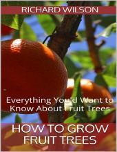 How to Grow Fruit Trees: Everything You'd Want to Know About Fruit Trees