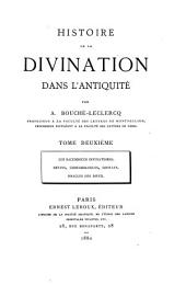 Histoire de la divination dans l'antiquité: Les sacerdoces divinatoires. Devins, chresmologues, sibylles. Oracles des dieux