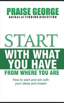 Start With What You Have From Where You Are  PDF