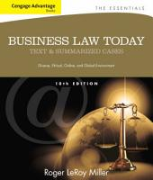 Cengage Advantage Books: Business Law Today, The Essentials: Text and Summarized Cases: Edition 10