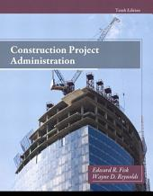 Construction Project Administration: Edition 10