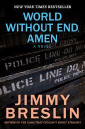 World Without End, Amen: A Novel