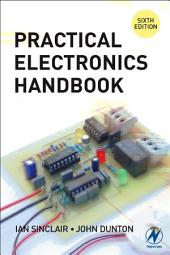 Practical Electronics Handbook: Edition 6
