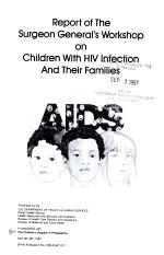 Report of the Surgeon General's Workshop on Children with HIV Infection and Their Families