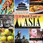 A Quick Look at Asia : The World's Most Populous Continent - Geography Grade 3 | Children's Geography & Culture Books