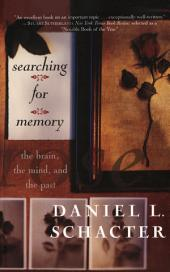 Searching For Memory: The Brain, The Mind, And The Past