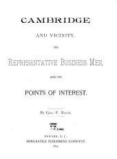 Cambridge and Vicinity: Its Representative Business Men and Its Points of Interest ...