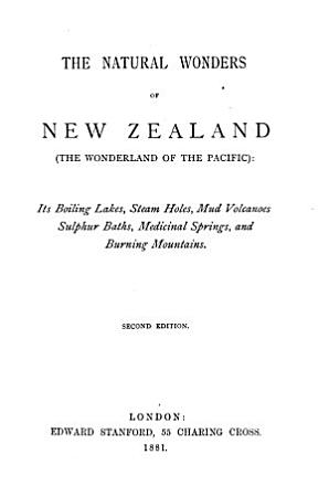 The Natural Wonders of New Zealand  the Wonderland of the Pacific  PDF