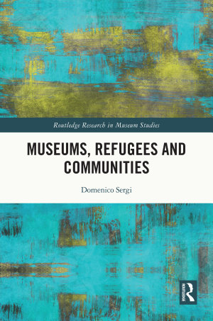 Museums  Refugees and Communities