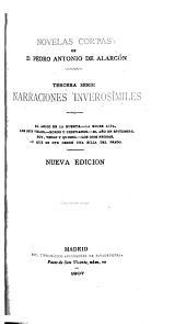 Novelas cortas de d. Pedro Antonio de Alarćon: 3. ser.: Narraciones inverosímiles