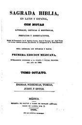 Sagrada Biblia: en latin y español, con notas literales, críticas é históricas, prefacios y disertaciones, sacadas, Volumen 8
