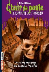 Le château de l'horreur, Tome 03: Les cinq masques du docteur Vocifer
