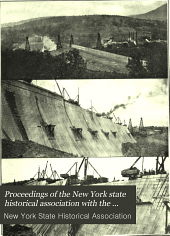 Proceedings of the New York State Historical Association with the Quarterly Journal: 2nd-21st Annual Meeting with a List of New Members, Volume 11