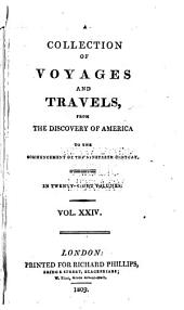 A General Collection of Voyages and Travels from the Discovery of America to Commencement of the Nineteenth Century: Volume 24