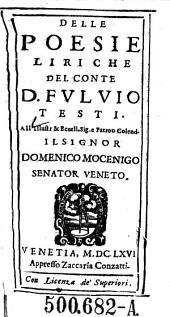 Delle Poesie Liriche Del Conte D. Fulvio Testi: All'Illustr. ... Signor Domenico Mocenigo Senator Veneto
