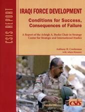 Iraqi Force Development: Conditions for Success, Consequences of Failure