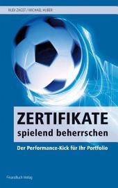 Zertifikate spielend beherrschen: Der Performance-Kick für Ihr Portfolio