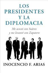 Los presidentes y la diplomacia: Me acosté con Suárez y me levanté con Zapatero
