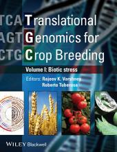 Translational Genomics for Crop Breeding: Biotic Stress