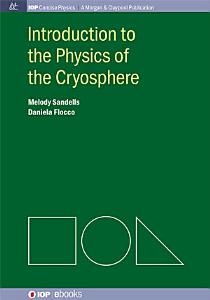 Introduction to the Physics of the Cryosphere