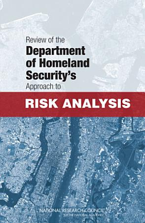 Review of the Department of Homeland Security s Approach to Risk Analysis PDF