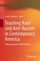 Teaching Race and Anti Racism in Contemporary America PDF