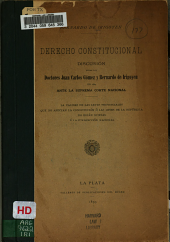 Derecho constitucional: discusión entre los drs. Juan Carlos Gómez y Bernardo de Irigoyen en 1869 ante la Suprema corte nacional. La validez de las leyes provinciales que no afectan la constitución ó las leyes de la república no están sujetas á la jurisdicción nacional