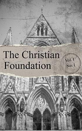 The Christian Foundation Vol  I  No  I PDF