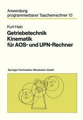 Getriebetechnik Kinematik für AOS- und UPN-Rechner