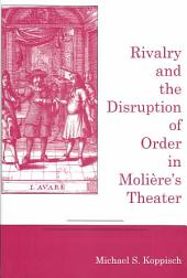Rivalry and the Disruption of Order in Molière's Theater