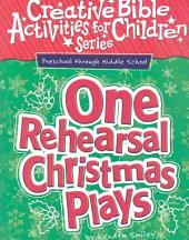 One Rehearsal Christmas Plays: Preschool Through Middle School